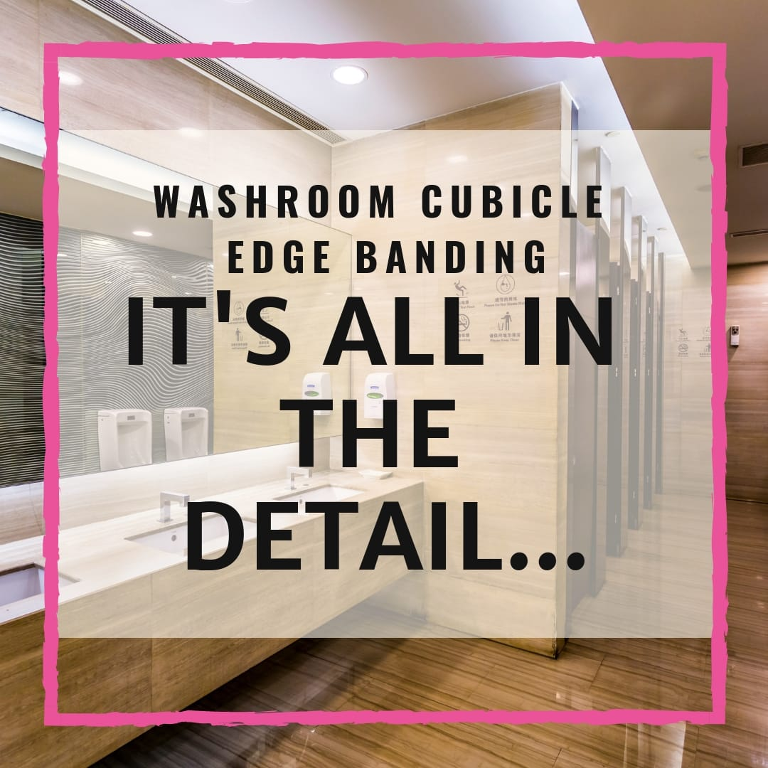 Washroom Cubicle Edge Banding - It's All In The Detail