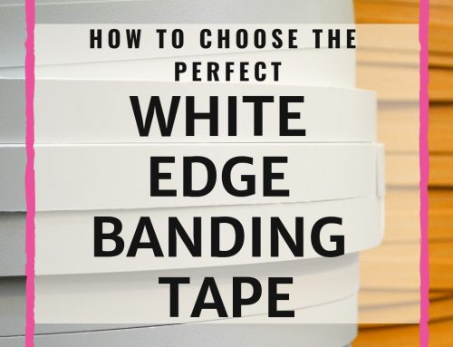 How To Choose The Perfect White Edge Banding Tape