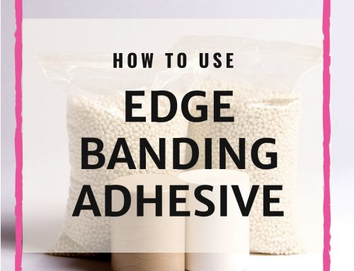 How To Use Edge Banding Adhesive: The Complete Guide