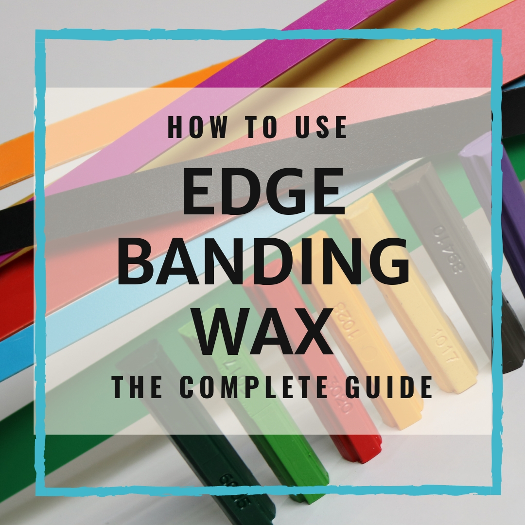How To Use Edge Banding Wax