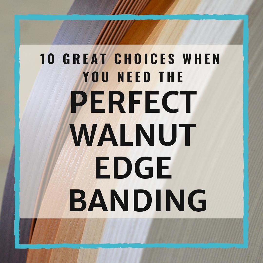 Walnut Edge Banding