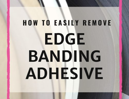 How To Easily Remove Edge Banding Adhesive